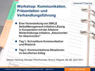 Agenda des  Kommunikations-Seminar am 09.04.2011 - Tag1: Schnellkurs Kommunikation und Rhetorik - Tag 2: Kommunikations-Situationen im beruflichen Alltag